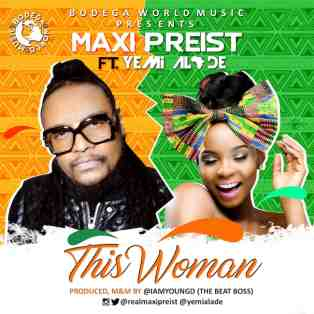 Maxi Priest ft. Yemi Alade – This Woman (Prod. By Young D)