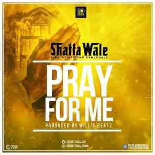 Shatta Wale – Pray For Me